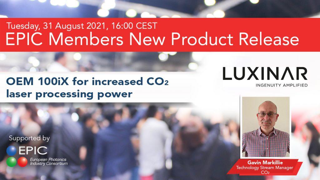 Informieren Sie sich über Luxinar's neueste CO2-Laser-Innovation, OEM 100iX, von Dr. Gavin Markillie bei der Veröffentlichung der neuen Produkte der EPIC-Mitglieder am 16. August um 00:31 Uhr EST.